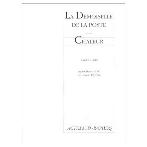 LA DEMOISELLE DE LA POSTE, SUIVI DE : CHALEUR