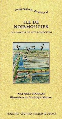 ILE DE NOIRMOUTIER : LES MARAIS DE MULLEMBOURG