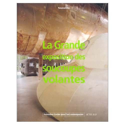 PANAMARENKO, LA GRANDE EXPOSITION DES SOUCOUPES VOLANTES