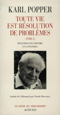 TOUTE VIE EST RESOLUTION DE PROBLEMES- T2 - REFLEXIONS SUR L'HISTOIRE ET LA POLI