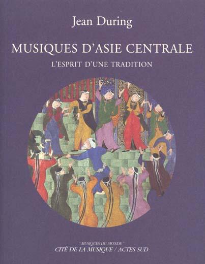 MUSIQUES D'ASIE CENTRALE, L'ESPRIT D'UNE TRADITION (CONTIENT 1 CD GRATUIT)
