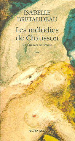 LES MELODIES DE CHAUSSON UN PARCOURS DE L'INTIME