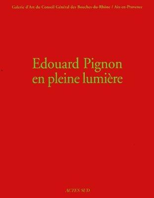 EDOUARD PIGNON EN PLEINE LUMIERE [EXPOSITION], GALERIE D'ART DU CONSEIL GENERAL DES BOUCHES-DU-RHONE
