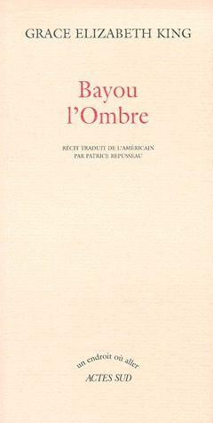 BAYOU L'OMBRE RECIT