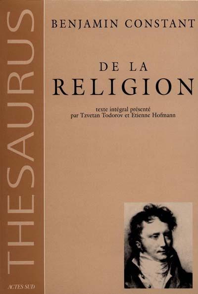 DE LA RELIGION CONSIDEREE DANS SA SOURCE, SES FORMES ET SES DEVELOPPEMENTS