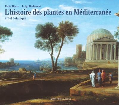 L'HISTOIRE DES PLANTES EN MEDITERRANEE, ART ET BOTANIQUE