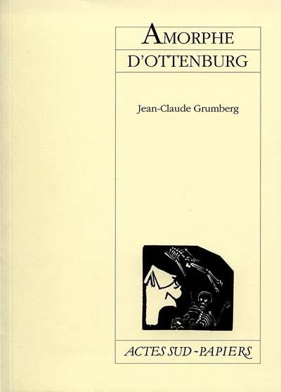 AMORPHE D'OTTENBURG (NOUVELLE EDITION)