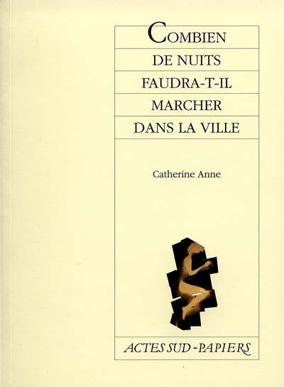 COMBIEN DE NUITS FAUDRA-T-IL MARCHER DANS LA VILLE (NOUVELLE EDITION)