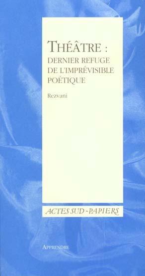 THEATRE, DERNIER REFUGE DE L'IMPREVISIBLE POETIQUE