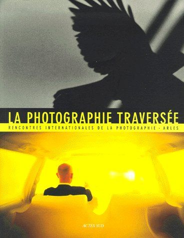 LA PHOTOGRAPHIE TRAVERSEE RESONANCES, CROISEMENTS, DISPARITIONS