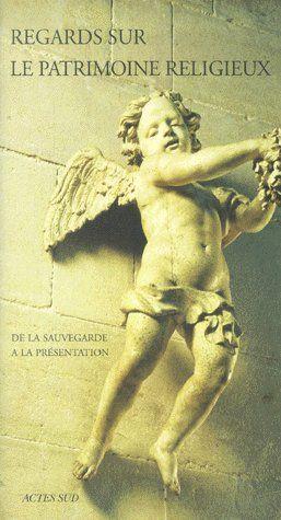 REGARDS SUR LE PATRIMOINE RELIGIEUX DE LA SAUVEGARDE A LA PRESENTATION
