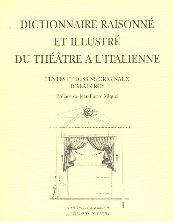 DICTIONNAIRE RAISONNE ET ILLUSTRE DU THEATRE A L'ITALIENNE