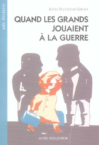QUAND LES GRANDS JOUAIENT A LA GUERRE (NOUVELLE EDITION)