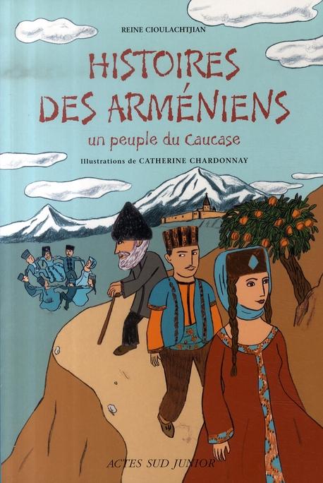 HISTOIRES DES ARMENIENS. - UN PEUPLE DU CAUCASE