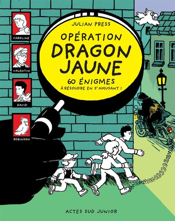 OPERATION DRAGON JAUNE (NE) - 60 ENIGMES A RESOUDRE EN S'AMUSANT !