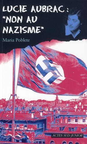 LUCIE AUBRAC : NON AU NAZISME