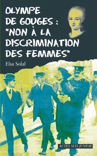 OLYMPE DE GOUGES : NON A LA DISCRIMINATION DES FEMMES