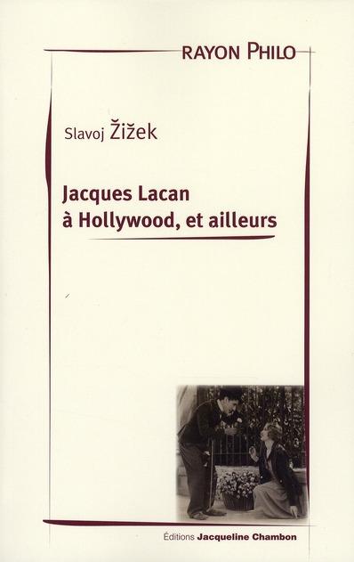 JACQUES LACAN A HOLLYWOOD, ET AILLEURS