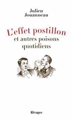 L'EFFET POSTILLON ET AUTRES POISONS QUOTIDIENS