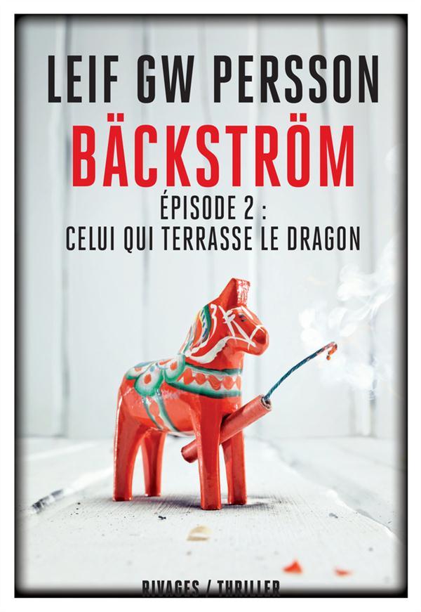 BACKSTROM EPISODE 2 : CELUI QUI TERRASSE LE DRAGON