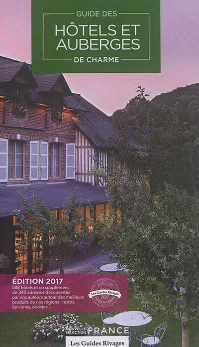 GUIDE 2017 HOTELS ET AUBERGES DE CHARME EN FRANCE