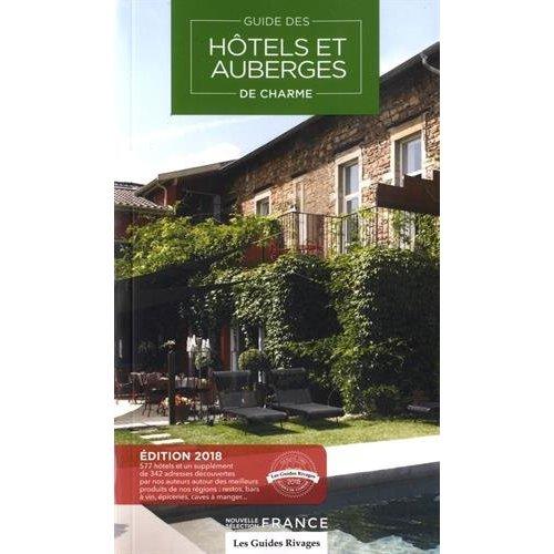 GUIDE 2018 HOTELS ET AUBERGES DE CHARME EN FRANCE