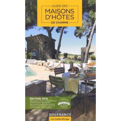 GUIDE 2018 MAISONS D'HOTES DE CHARME EN FRANCE