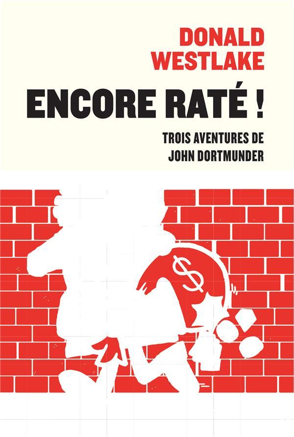 ENCORE RATE ! - TROIS AVENTURES DE JOHN DORTMUNDER