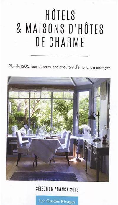 GUIDE DES HOTELS ET MAISONS D'HOTES DE CHARME EN FRANCE 2019