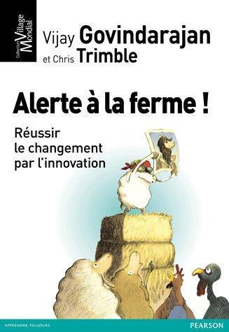 ALERTE A LA FERME ! REUSSIR LE CHANGEMENT PAR L'INNOVATION