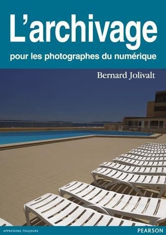 L'ARCHIVAGE POUR LES PHOTOGRAPHES DU NUMERIQUE