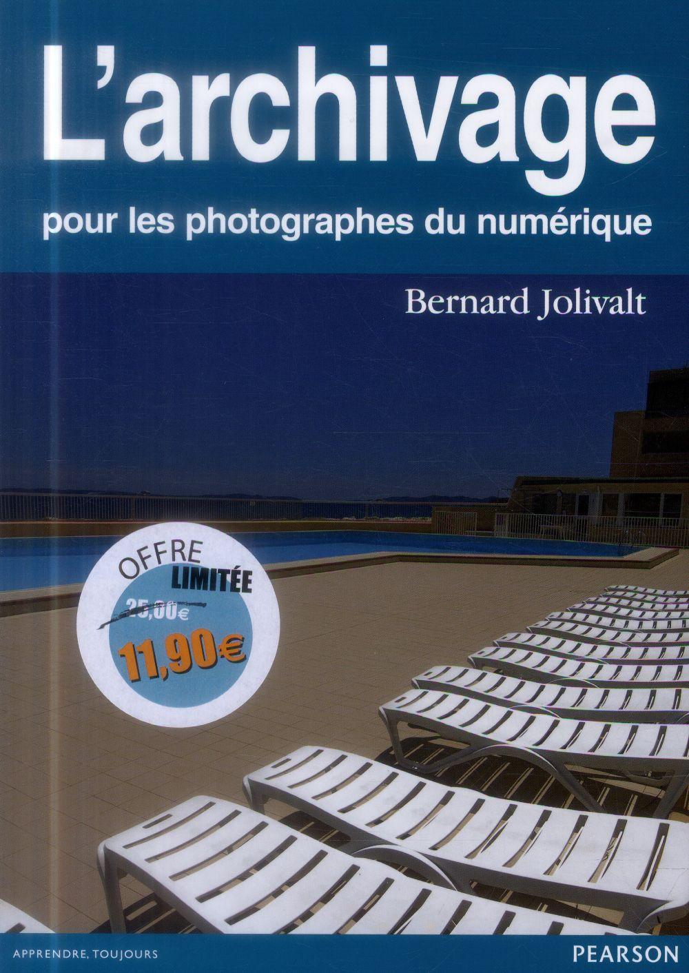 L'ARCHIVAGE POUR LES PHOTOGRAPHES DU NUMERIQUE - NOUVEAU PRIX