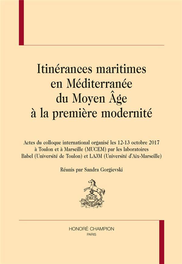 BAB - T19 - ITINERANCES MARITIMES EN MEDITERRANEE DU MOYEN AGE A LA PREMIERE MODERNITE - ACTES DU CO