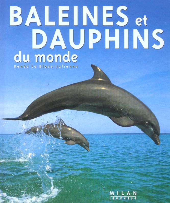 BALEINES ET DAUPHINS DU MONDE