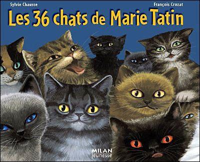 36 CHATS DE MARIE TATIN (LES)