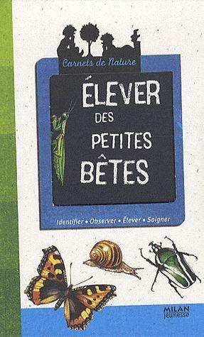 ELEVER DES PETITES BETES