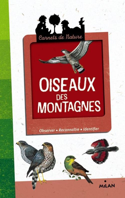 CARNETS DE NATURE - 12 - OISEAUX DES MONTAGNES