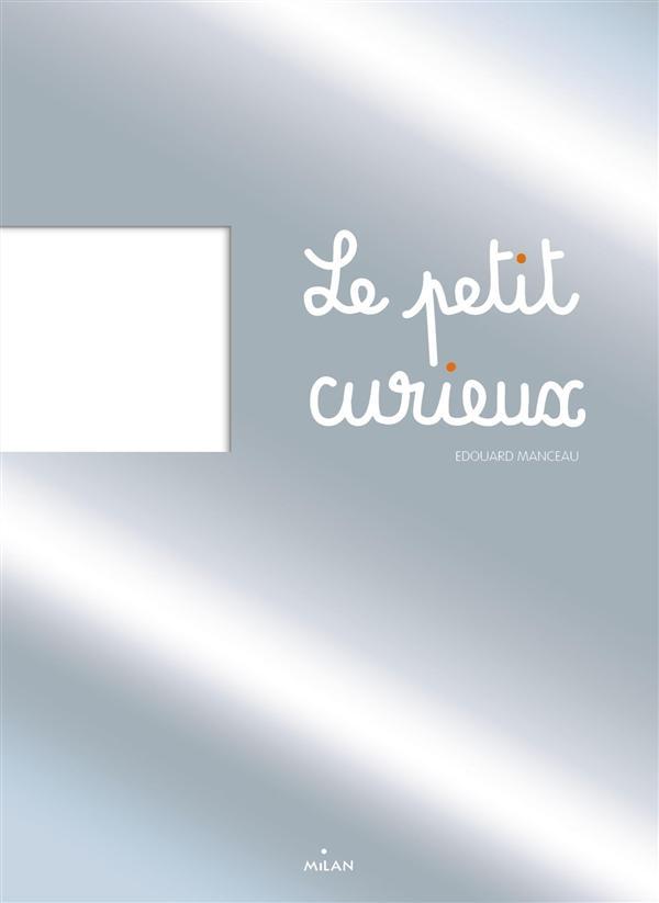 LE PETIT CURIEUX