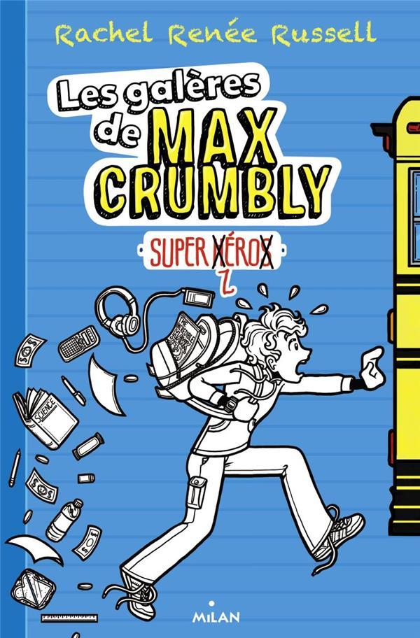 LES GALERES DE MAX CRUMBLY, TOME 01