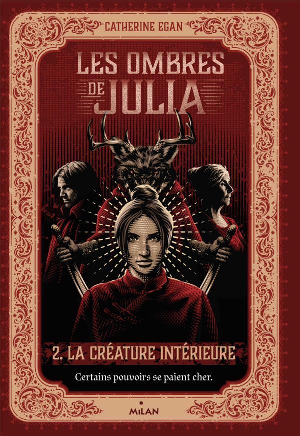 LES OMBRES DE JULIA, TOME 02 - LA CREATURE INTERIEURE