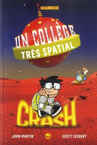 UN COLLEGE TRES SPATIAL, TOME 02 - CRASH