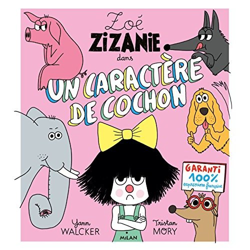 ZOE ZIZANIE T. 2 - UN CARACTERE DE COCHON