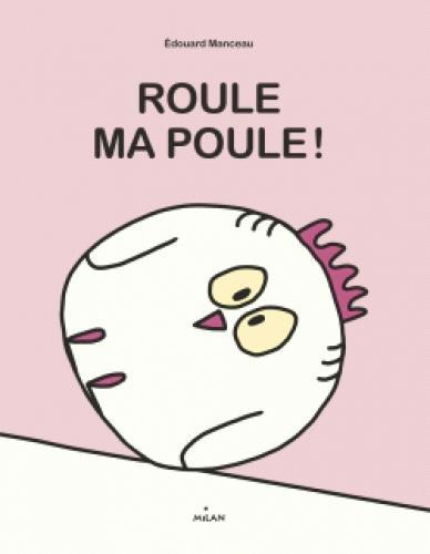 ROULE, MA POULE !
