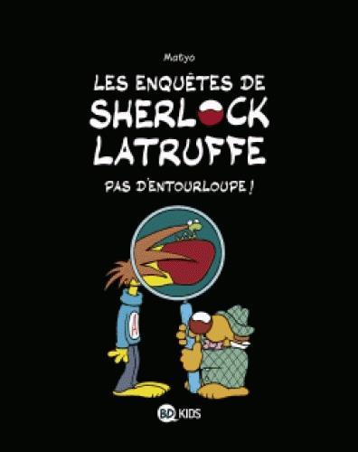 LES ENQUETES DE SHERLOCK LATRUFFE, TOME 03