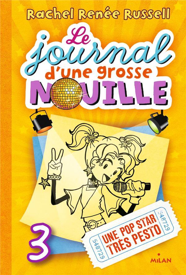 LE JOURNAL D'UNE GROSSE NOUILLE, TOME 03 - UNE POP STAR TRES PESTO (POCHE)