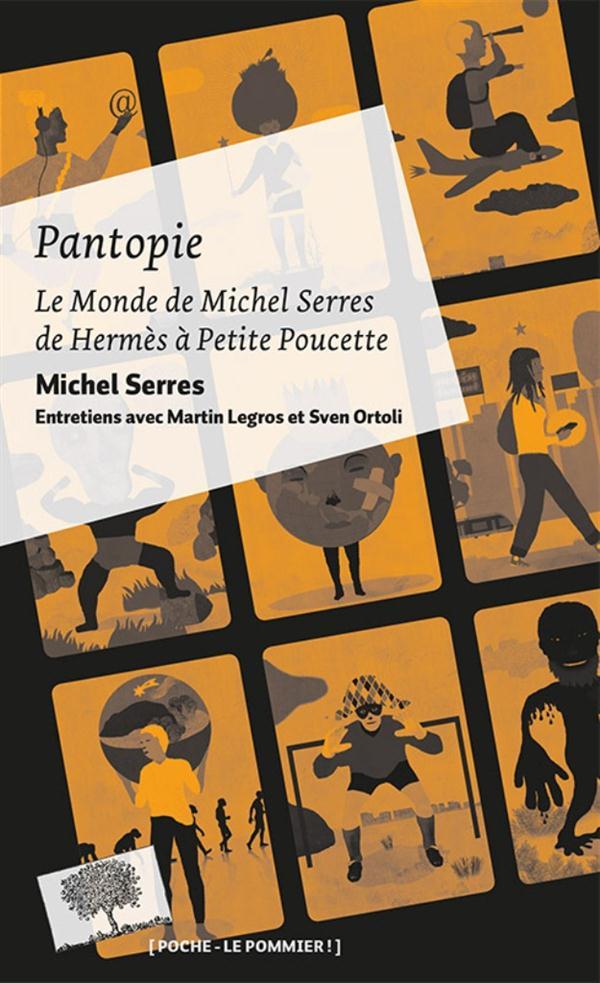 PANTOPIE OU LE MONDE DE MICHEL SERRES (POCHE)