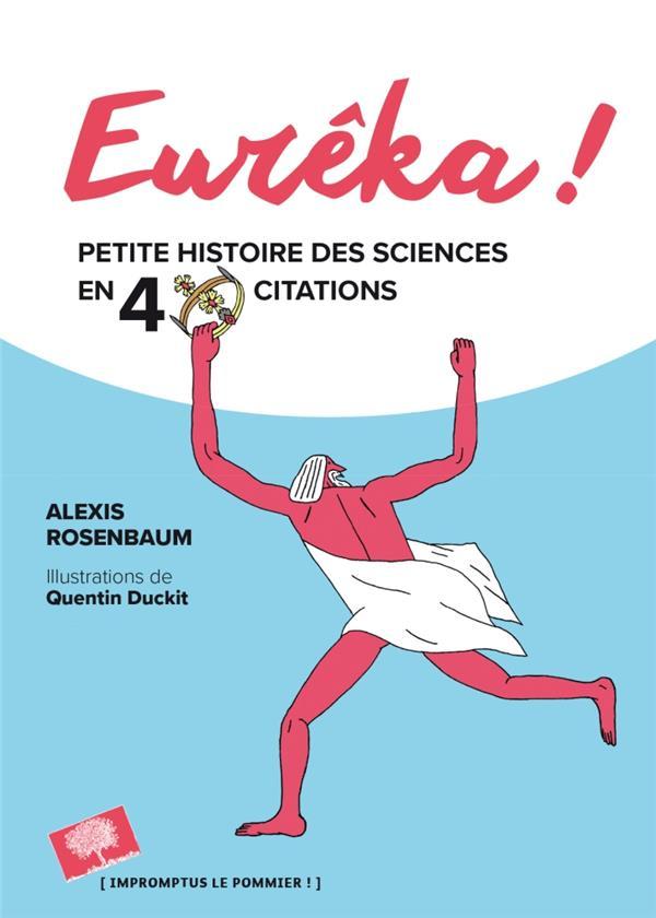 EUREKA ! PETITE HISTOIRE DES SCIENCES EN 40 CITATIONS