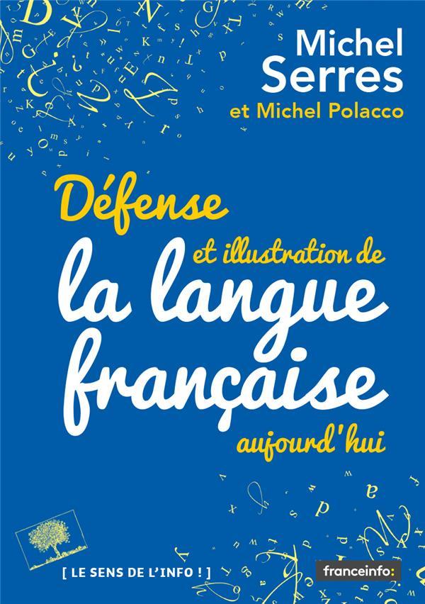 DEFENSE ET ILLUSTRATION DE LA LANGUE FRANCAISE, AUJOURD'HUI