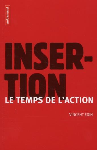 INSERTION : LE TEMPS DE L'ACTION