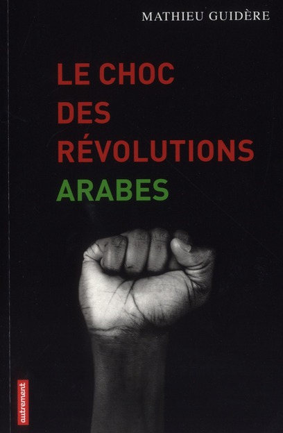 LE CHOC DES REVOLUTIONS ARABES